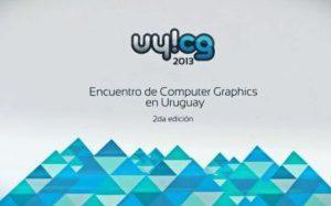 El UY!CG 2013 reune a los profesionales y aficionados a los gráficos computarizados