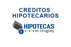 Préstamos Hipotecarios de Hipotecas en Uruguay